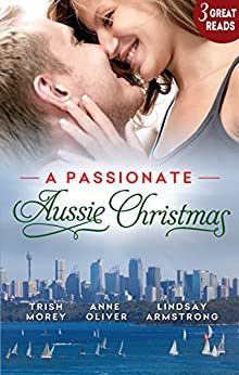 A Passionate Aussie Christmas - 3 Book Box Set (In Bed with the Boss 7) by [Trish Morey, LINDSAY ARMSTRONG, Anne Oliver]