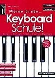 Meine erste Keyboardschule! Der leichte Einstieg für Kinder ab 6 Jahren, Jugendliche & erwachsene Anfänger (inkl. Download). Lehrbuch für Keyboard. ... ab 6 Jahren & Erwachsene (inkl. Download)
