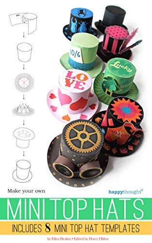 Make your own Mini Top Hats: Plus 8 Mini Top Hat templates (Happythought Crafts Book 1) by [Ellen Deakin, Harry Olden]