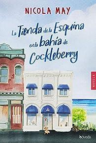 La tienda de la esquina en la bahía de Cockleberry par Nicola May