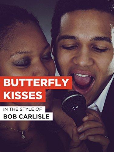 Butterfly Kisses im Stil von