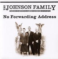 No Forwarding Address by JOHNSON FAMILY (2008-05-21)