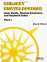 Subject Encyclopedias: User Guide, Review Citations, and Keyword Index