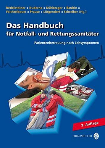 Das Handbuch für Notfall- und Rettungssanitäter: Patientenbetreuung nach Leitsymptomen - 2. Aufl.