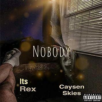 Nobody (feat. Caysen Skies)
