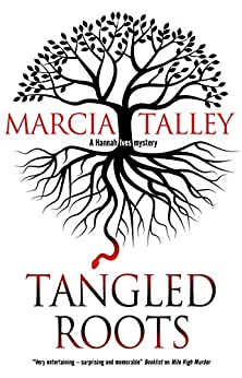 Tangled Roots (A Hannah Ives Mystery Book 17) by [Marcia Talley]