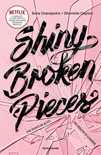 Shiny Broken Pieces. Più punti in alto, più rischi di cadere