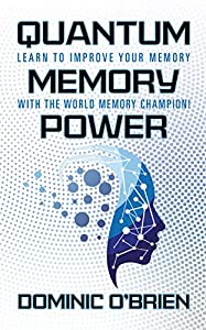 Quantum Memory Power: Learn to Improve Your Memory With the World Memory Champion!