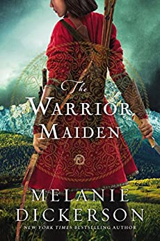 The Warrior Maiden by [Melanie Dickerson]