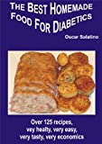 THE BEST HOMEMADE FOOD FOR DIABETICS (English Edition)