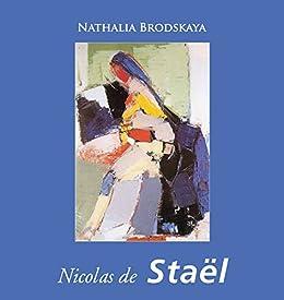Nicolas de Staël (French Edition) by [Nathalia Brodskaya, Karin Py]