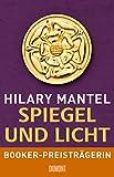 Spiegel und Licht: Roman (Tudor-Trilogie Band 3) von Mantel, Hilary