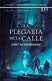 La plegaria de la calle (versión española): Una guerra ancestral está despertando en Guerdon (El legado del hierro negro nº 1)