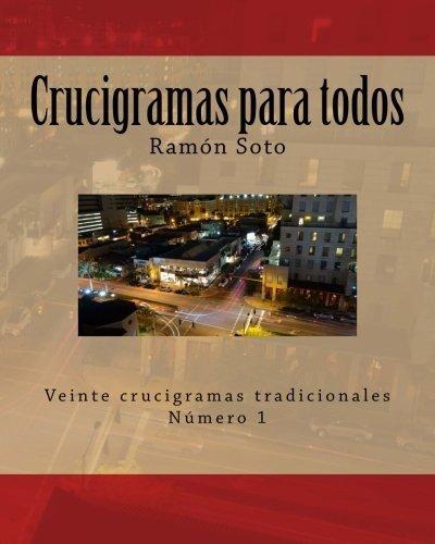 Crucigramas para todos: Veinte crucigramas tradicionales (Crucigramas para todos - Formato grande) (Volume 1) (Spanish Edition) by Ramon Soto(2014-07-02)
