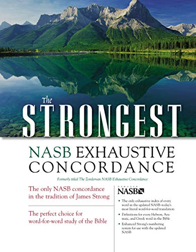 Strongest NASB Exhaustive Concordance, The