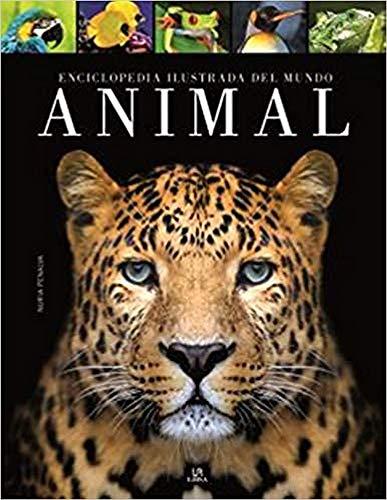 Enciclopedia ilustrada del mundo animal (Grandes Enciclopedias)