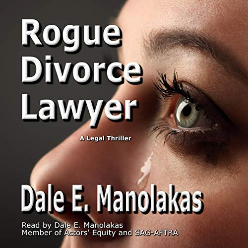 Rogue Divorce Lawyer: A Legal Thriller  By  cover art