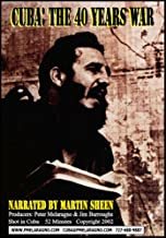 CUBA: THE 40 YEARS WAR. Narrated By Martin Sheen. Filmed in Havana at a Bay of Pigs Conference where five Cuban-American Veterans, Arthur Schlesinger Jr, Richard Goodwin and the ex-CIA chief whose job once was to assassinate Castro -- meet Castro himself.