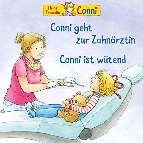 Conni geht zur Zahnärztin / Conni ist wütend Titelbild