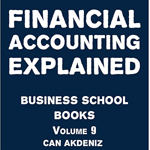Financial Accounting Explained: Business School Books Volume 9 audiobook cover art
