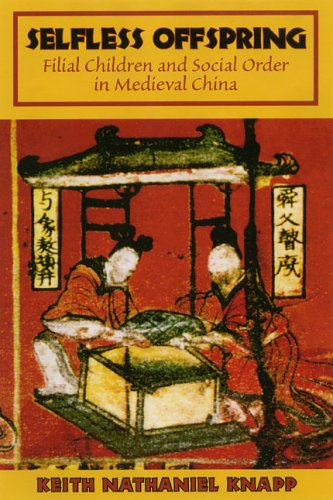 Selfless Offspring: Filial Children and Social Order in Medieval China