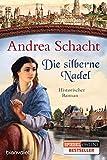 Die silberne Nadel: Historischer Roman (Myntha, die Fährmannstochter, Band 2)