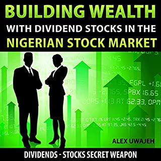 Building Wealth with Dividend Stocks in the Nigerian Stock Market audiobook cover art