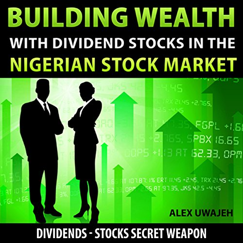 Building Wealth with Dividend Stocks in the Nigerian Stock Market cover art