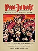 Pan-Judah!: Political Cartoons of Der Stuermer, 1925-1945