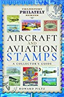 Aircraft and Aviation Stamps: A Collector's Guide (Transport Philately)