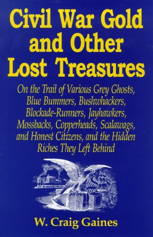 Civil War Gold and Other Lost Treasures