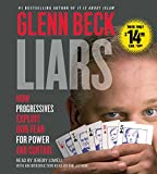 Liars: How Progressives Exploit Our Fears for Power and Control...