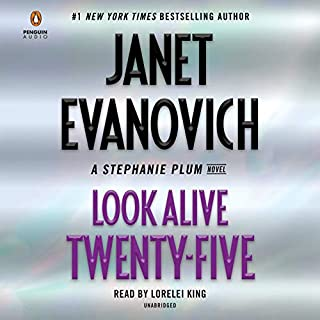 Look Alive Twenty-Five     A Stephanie Plum Novel              By:                                                                                                                                 Janet Evanovich                               Narrated by:                                                                                                                                 Lorelei King                      Length: 6 hrs and 46 mins     2,965 ratings     Overall 4.5
