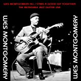 Wes Montgomery All / Stars a Good Git Together / The Incredible Jazz Guitar Live