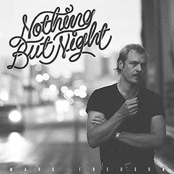 Nothing But Night