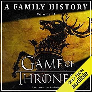 Game of Thrones: A Family History     Book of Thrones, Book 2              By:                                                                                                                                 Book of Thrones                               Narrated by:                                                                                                                                 Steven Myles                      Length: 47 mins     186 ratings     Overall 4.1