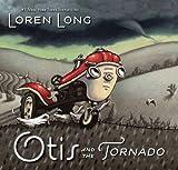 Otis and the Tornado [Hardcover] [/div] (Author) Loren Long
