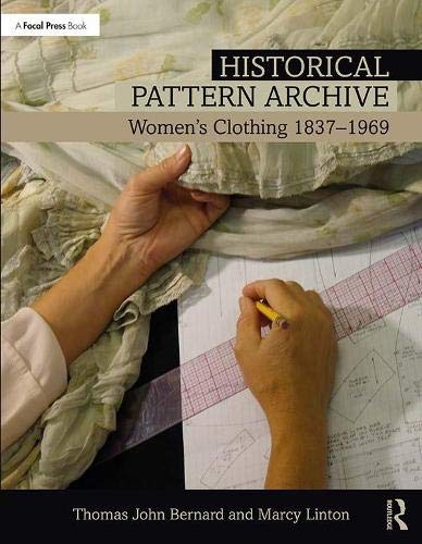 Compare Textbook Prices for Historical Pattern Archive: Women's Clothing 1837-1969 1 Edition ISBN 9781138708518 by Bernard, Thomas John,Linton, Marcy