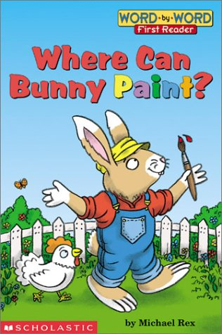 Where Can Bunny Paint? (Word-By-Word First Reader)の詳細を見る