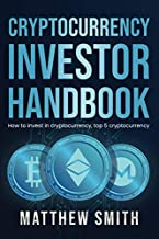 Cryptocurrency Investor Handbook: How to invest in cryptocurrency, top 5 cryptocurrency