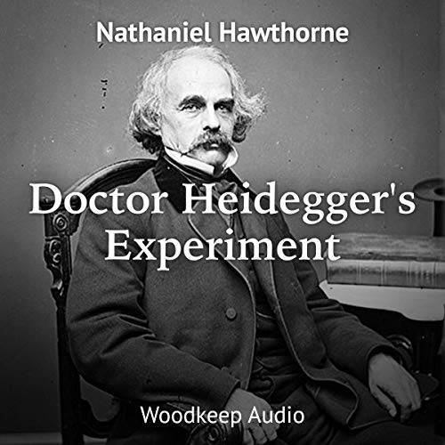 Dr. Heidegger's Experiment                   By:                                                                                                                                 Nathaniel Hawthorne                               Narrated by:                                                                                                                                 Lauren Adel                      Length: 11 mins     Not rated yet     Overall 0.0