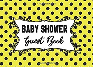 Baby Shower Guest Book: Bumble Bee Theme Yellow With Black Polka Dots Background Sign-in Guestbook + Memory Picture Keepsake and Gift Tracker Log Pages - 8.25 x 6