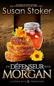 Un Défenseur pour Morgan (Mercenaires Rebelles t. 3) par [Susan Stoker, Suzanne Voogd, Valentin Translation]