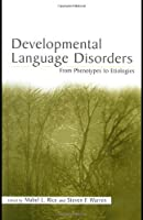 Developmental Language Disorders: From Phenotypes to Etiologies