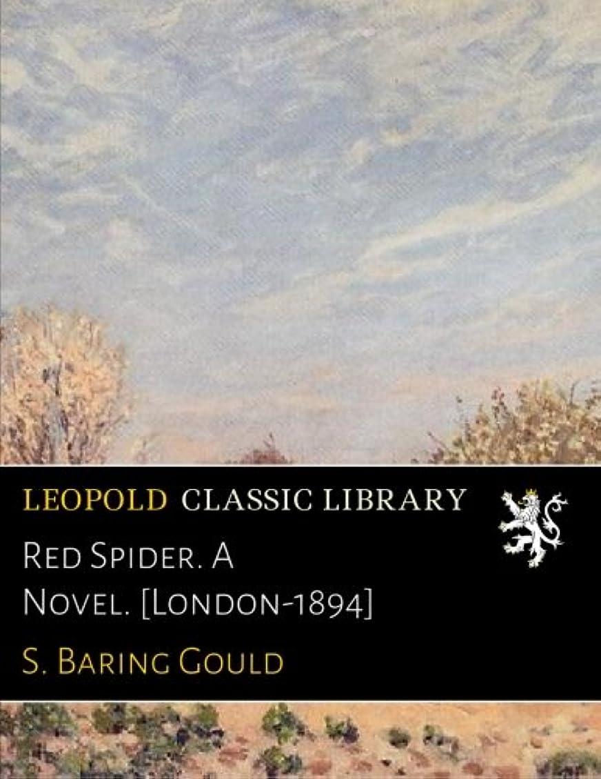 大学生遵守する沼地Red Spider. A Novel. [London-1894]