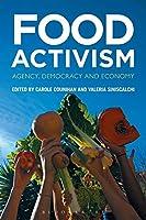 Food Activism: Agency, Democracy and Economy