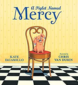 A Piglet Named Mercy by [Kate DiCamillo, Chris Van Dusen]