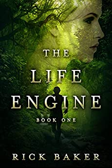The Life Engine by [Rick Baker]