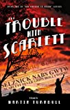 The Trouble with Scarlett: A Novel of Golden-Era Hollywood (Hollywood's Garden of Allah Novels Book 2)