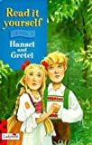 Read It Yourself: Level Three: Hansel and Gretel (Read It Yourself Level 3)